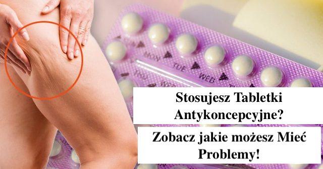 Bierzesz Tabletki Antykoncepcyjne – Przeczytaj Artykuł