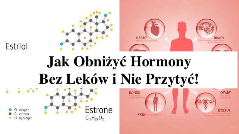 Naukowcy ujawniają jak obniżyć poziom Hormonów (bez leków)